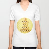 you are my sunshine V-neck T-shirts featuring You Are My Sunshine by happeemonkee