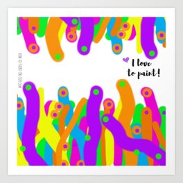 I love to paint! Art Print