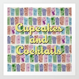Cupcakes and Cocktails Art Print