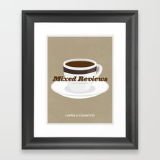 Mixed Reviews - Coffee and Cigarettes Framed Art Print