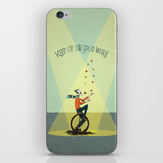 KEEP UP THE GOOD WORK iPhone & iPod Skin