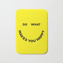 Do What Makes You Happy Bath Mat