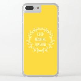Good Morning Sunshine Clear iPhone Case