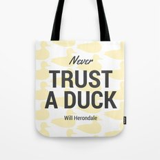 Never Trust A Duck Tote Bag