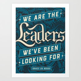 We Are the Leaders Art Print