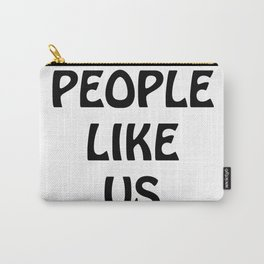 People Like Us No. 5 Carry-All Pouch