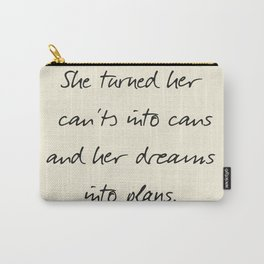 Message to strong women, inspiration, motivation, for dreams, strenght, hard times, plans Carry-All Pouch