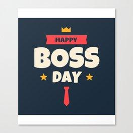 Happy Boss Day 2 Canvas Print