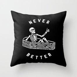 Never Better Throw Pillow