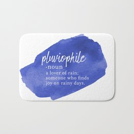 Pluviophile - Word Nerd Definition - Blue Watercolor Bath Mat
