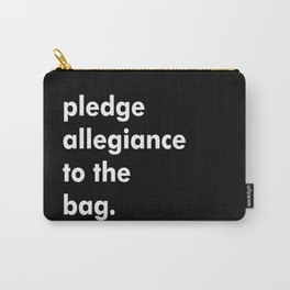 pledge allegiance to the bag Carry-All Pouch