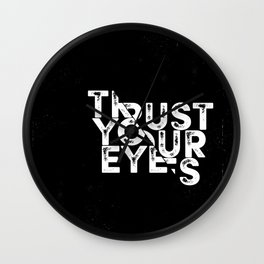 Trust your Eyes Wall Clock