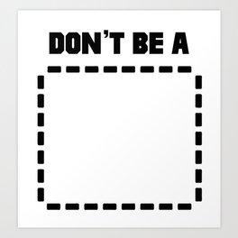 Don't Be a (Recangle) Pulp Fiction Art Print