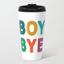 Boy Bye Travel Mug