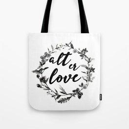 alt er love floreal Tote Bag