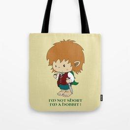 I'm not short, I'm a hobbit Tote Bag