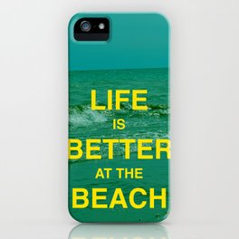 Life is better at the Beach.  iPhone Case