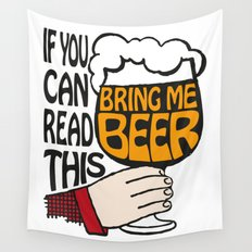 If You Can Read This Bring Me Beer Wall Tapestry