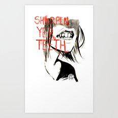 Sharpen Yer Teeth Art Print