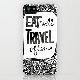 EAT WELL, TRAVEL OFTEN iPhone Case