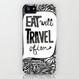 EAT WELL, TRAVEL OFTEN iPhone Case