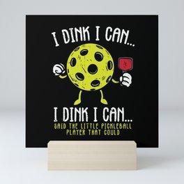 Funny Pickleball I Dink I Can Player Gift Mini Art Print
