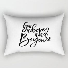 Fashion PosterFashion Wall Art Typography Print Quote Print Art Wall Art Printable Go Above And Be Rectangular Pillow