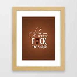 Oh, sweet Mary, mother of f*ck, that's good! / Debra Morgan / Dexter Framed Art Print