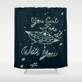 Can't Take it With You Shower Curtain