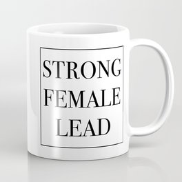 Strong Female Lead Coffee Mug