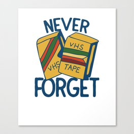 Never forget VHS tapes Canvas Print