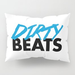 Dirty Beats Rave Quote Pillow Sham