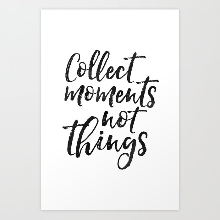 Family Wall Decor Collect Moments Not Things Family Sign Wedding Quote Anniversary Print Enjoy The Art Print By Aleksmorin Society6