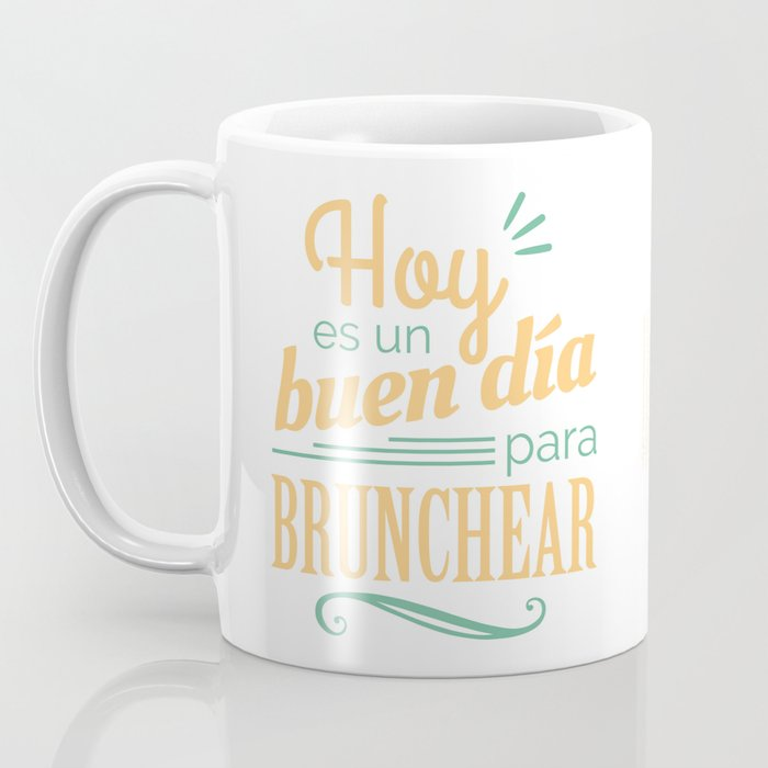 Today is a Good Day for Brunch Coffee Mug