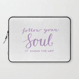 Inspiring quote - Follow your soul, purple Laptop Sleeve
