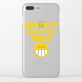 Dentists Make You Smile Smiley Face Clear iPhone Case