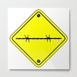 Barbed Wire Warning Sign Metal Print