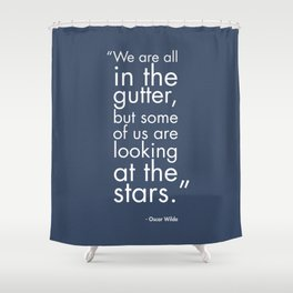 We Are All In The Gutter Shower Curtain
