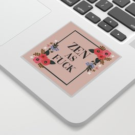Zen As Fuck, Funny Pretty Yoga Quote Sticker