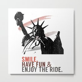 Smile, have fun and enjoy the ride in New York. Metal Print