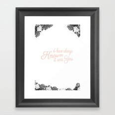 i have always known... Framed Art Print