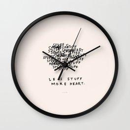 Less Stuff, More Heart Wall Clock