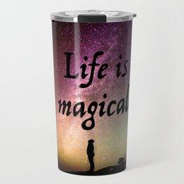Life is magical Travel Mug