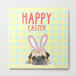 Happy Easter Pug Metal Print