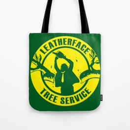 Leatherface Tree Service Tote Bag