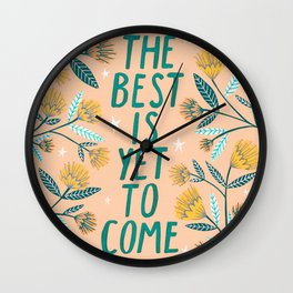 The Best is Yet to Come - Peach Wall Clock