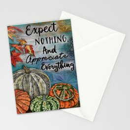 Expect Nothing And Appreciate Everything Stationery Cards