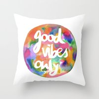 good vibes only Throw Pillows featuring Good Vibes Only by Mariam Tronchoni