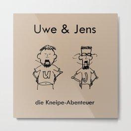 Uwe & Jens, die Kneipe-Abenteuer Metal Print