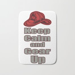 Stay Calm And Equip Yourself Off Fire Brigade Gift Bath Mat